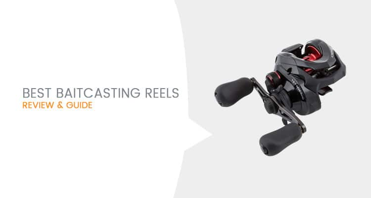 Best Baitcasting Reels To Buy